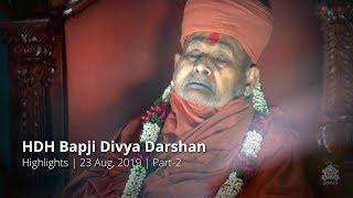 HDH Bapji Divya Darshan   Highlights   23 Aug, 2019   Part-2